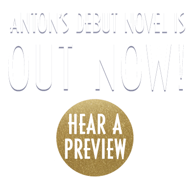 Anton's debut novel is out now! Hear a preview...