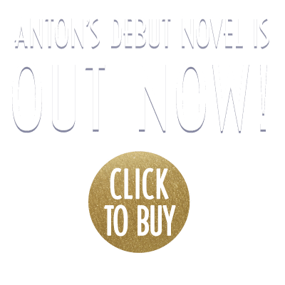Anton's debut novel is out now! Click to buy...